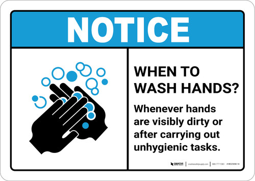 Notice: Wash Hands When Hands are Dirty ANSI Landscape - Wall Sign