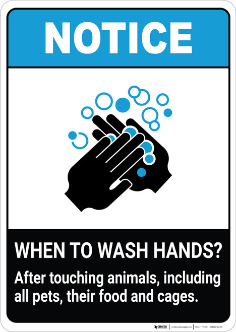 Notice: Wash Hands After Touching Animals ANSI Portrait - Wall Sign