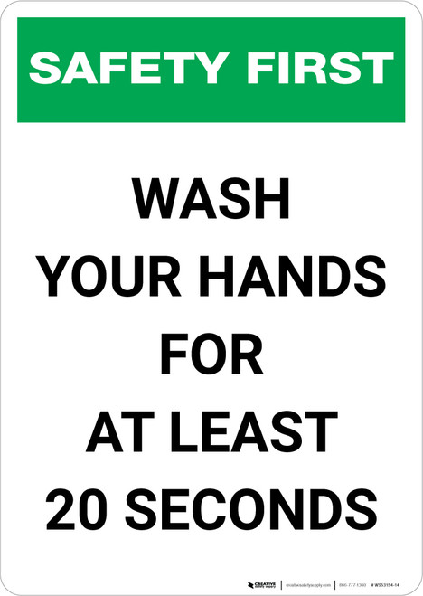 Safety First: Wash Your Hands For At Least 20 Seconds Portrait  - Wall Sign