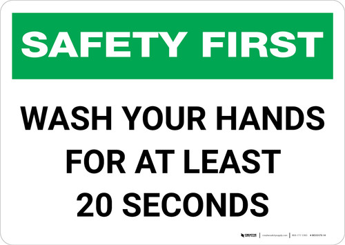 Safety First: Wash Your Hands For At Least 20 Seconds Landscape - Wall Sign