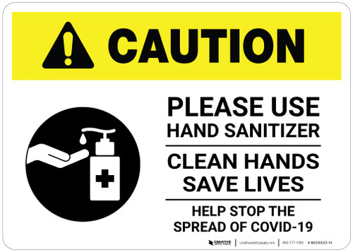 Caution: Please Use Hand Sanitizer - Clean Hands Save Lives Landscape - Wall Sign