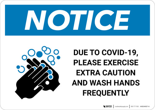 Notice: Due To Covid-19 Please Exercise Extra Caution - Wash Hands Frequently Landscape - Wall Sign