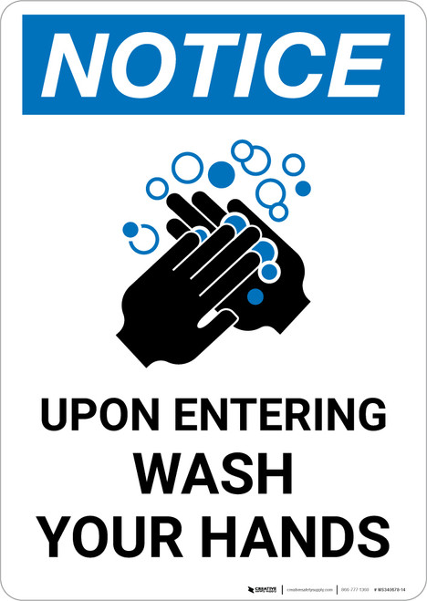 Notice: Upon Entering Wash Your Hands Portrait - Wall Sign