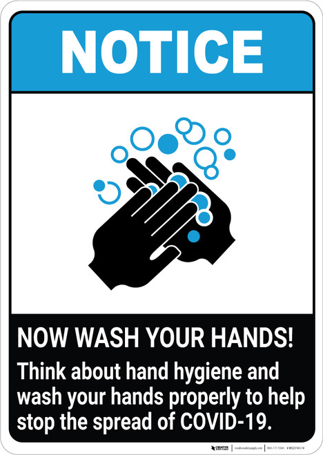 Notice: Think About Hand Hygiene and Wash Your Hands Properly ANSI Portrait - Wall Sign