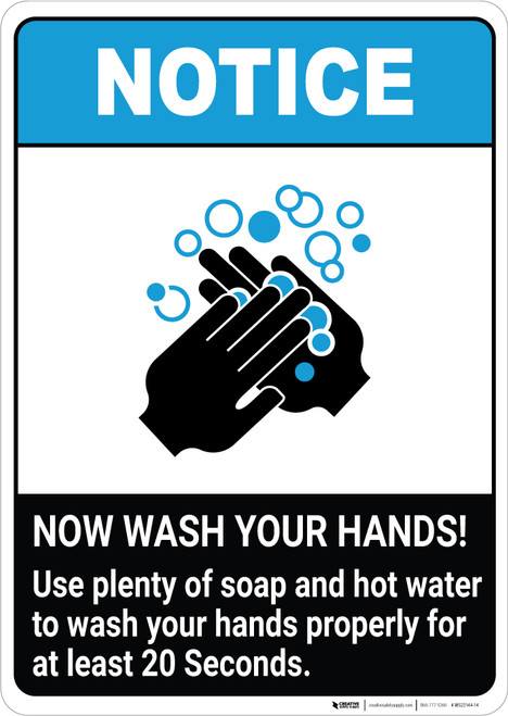 Notice: Use Plenty of Soap and Hot Water to Wash Your Hands ANSI Portrait - Wall Sign