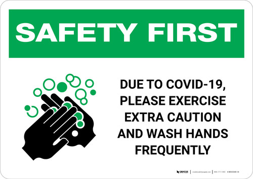 Safety First: Due To Covid-19, Please Exercise Extra Caution - Wash Hands Frequently Landscape - Wall Sign