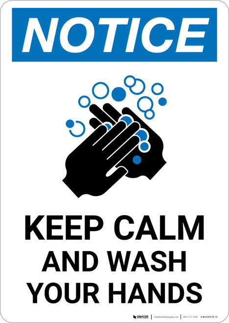 Notice: Keep Calm And Wash Your Hands Portrait - Wall Sign