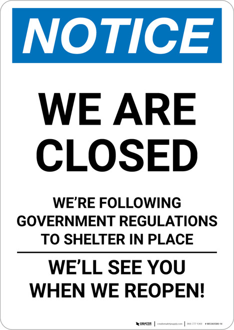 Notice: We Are Closed - We're Following Government Regulations Portrait - Wall Sign