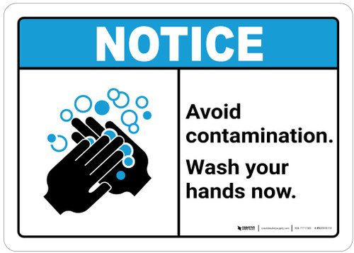 Notice: Avoid Contamination - Wash Your Hands Now ANSI Landscape - Wall Sign