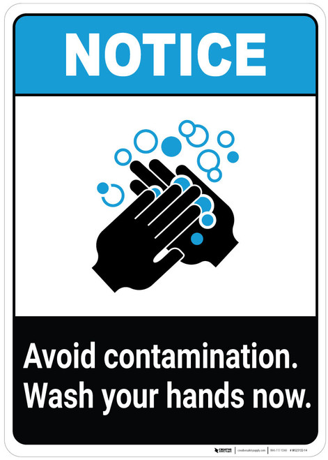 Notice: Avoid Contamination - Wash Your Hands Now ANSI Portrait - Wall Sign