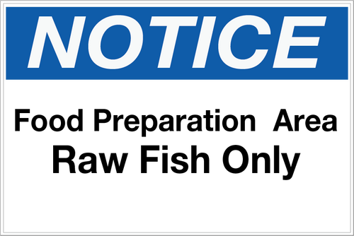 Notice - Food Prep Area - Raw Fish Only Wall Sign