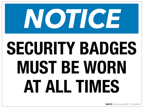 Notice: Security Badges Must Be Worn at All Times - Wall Sign