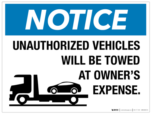 Notice: Unauthorized Vehicles Will Be Towed - Wall Sign