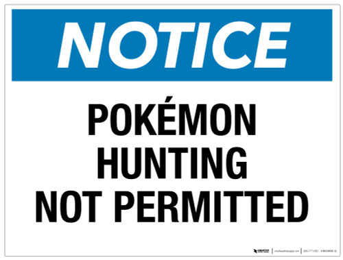 Notice - Pokémon Hunting Not Permitted - Wall Sign