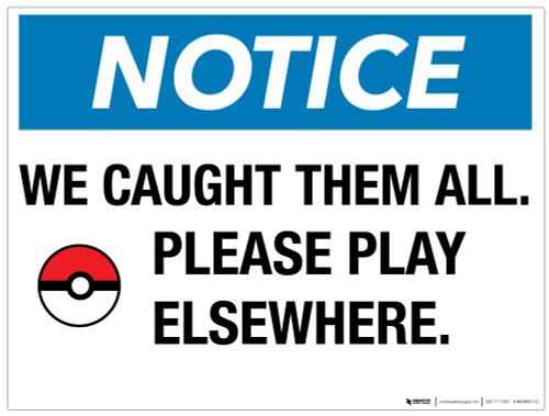 Notice - We Caught Them All - Wall Sign