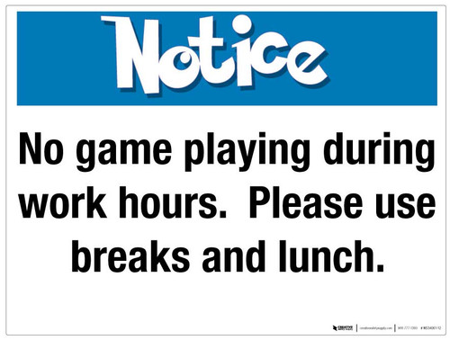 Notice - No game playing during work hours - Wall Sign