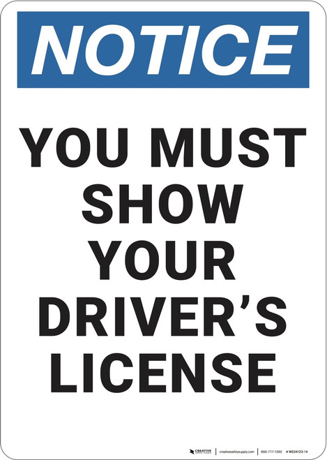 Notice: You Must Show Drivers License - Wall Sign
