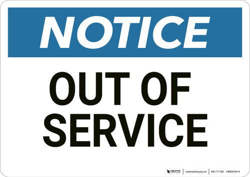 Notice: Out Of Service - Wall Sign