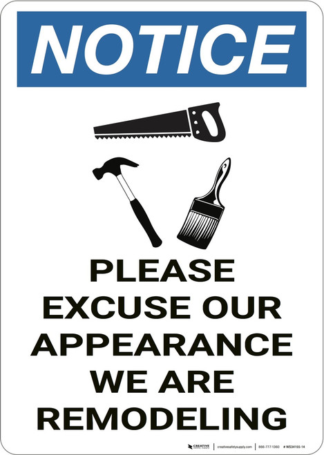 Notice: Please Excuse Our Appearance We Are Remodeling - Wall Sign