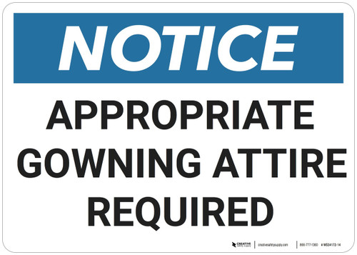 Notice: Appropriate Gowning Attire Required - Wall Sign