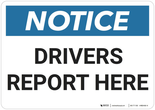 Notice: Drivers Report Here - Wall Sign