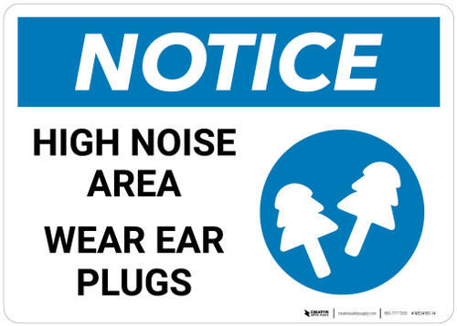 Notice: High Noise Area Wear Ear Plugs - Wall Sign