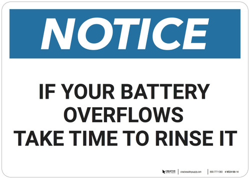 Notice: If Your Battery Overflows Rinse It - Wall Sign