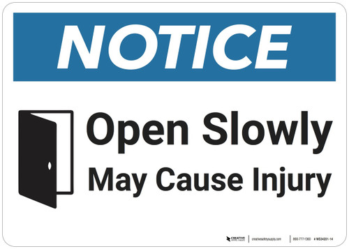 Notice: Open Slowly May Cause Injury - Wall Sign