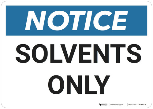 Notice: Osha Solvents Only - Wall Sign