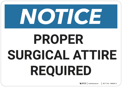 Notice: Proper Surgical Attire Required - Wall Sign