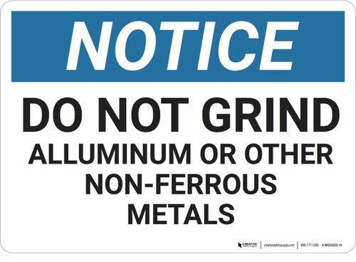 Notice: Do Not Grind Aluminum - Wall Sign