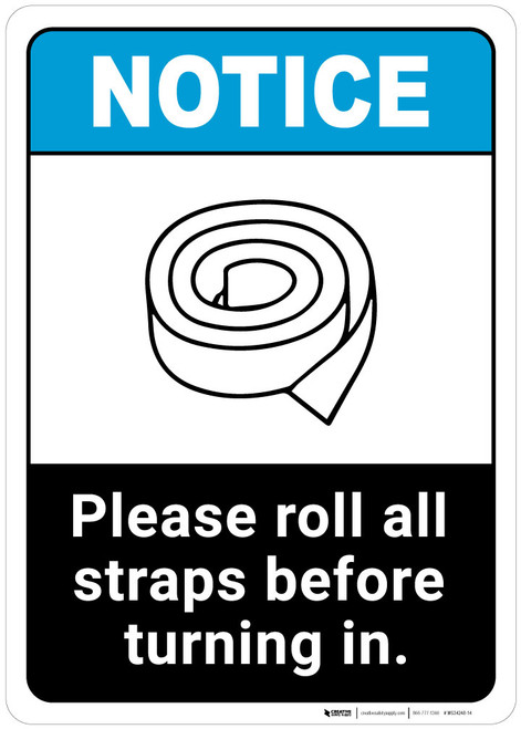 Notice: Roll All Straps Before Turning In ANSI - Wall Sign