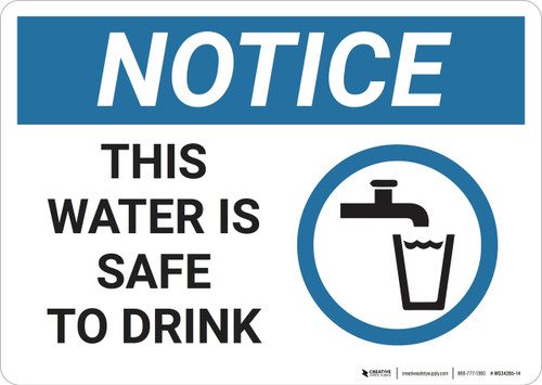 Notice: This Water Safe To Drink - Wall Sign