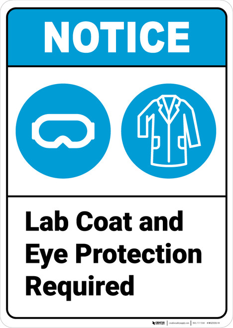 Notice: Lab Coat And Eye Protection Required ANSI - Wall Sign