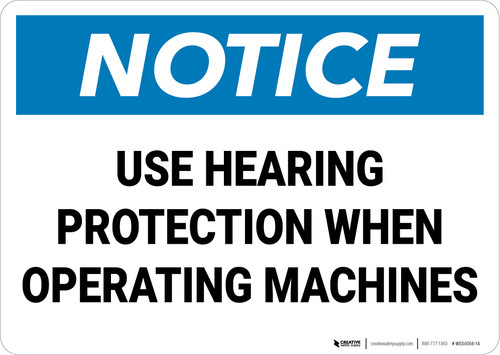 Notice: Use Hearing Protection When Operating Machines - Wall Sign