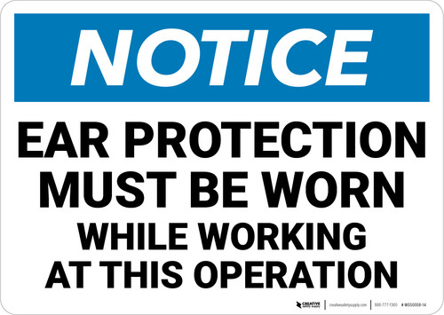 Notice: Ear Protection While Working Operation - Wall Sign