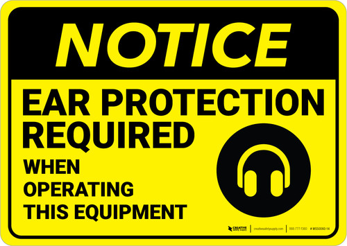 Notice: Yellow Ear Protection Required With Equipment - Wall Sign