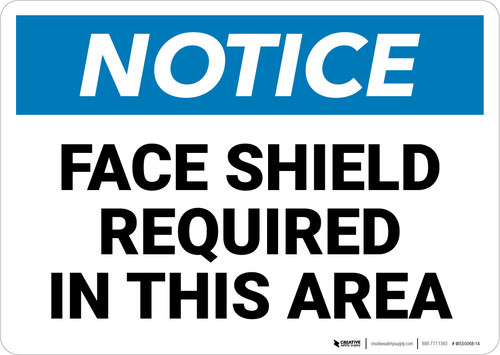 Notice: Face Shield Required in This Area - Wall Sign