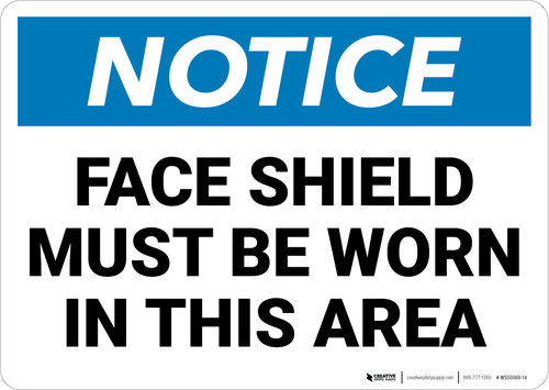 Notice: Face Shield Must Be Worn in This Area - Wall Sign