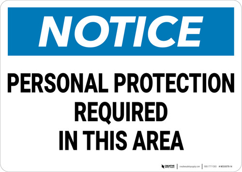Notice: Personal Protection Required In This Area - Wall Sign