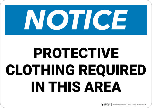 Notice: Protective Clothing Required In This Area - Wall Sign
