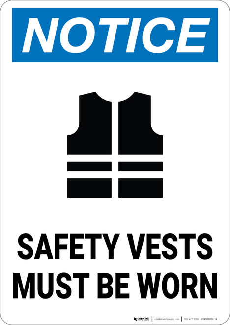 Notice: Safety Vests Must Be Worn - Wall Sign