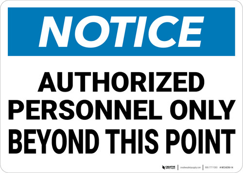 Notice: Authorized Personnel Only Beyond This Point - Wall Sign