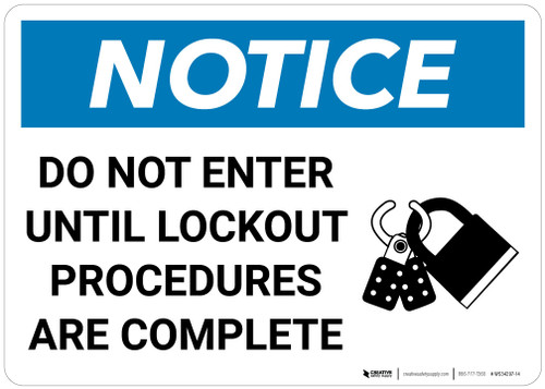 Notice: Do Not Enter Until Lockout Procedures Are Complete - Wall Sign