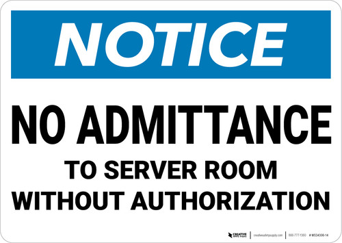 Notice: No Admittance To Server Room Without Authorization - Wall Sign