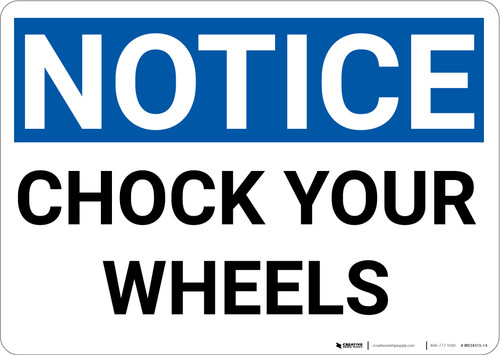 Notice: Chock Your Wheels Landscape - Wall Sign