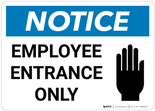 Notice: Employee Entrance Only - Wall Sign