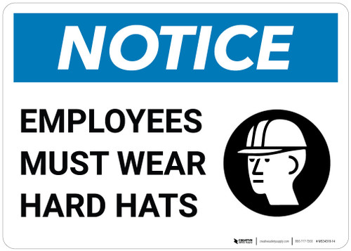 Notice: Employees Must Wear Hard Hats - Wall Sign