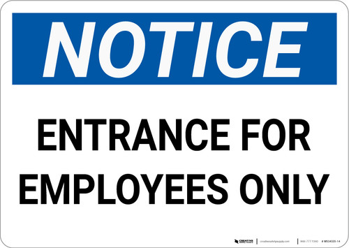 Notice: Entrance Employees Only - Wall Sign
