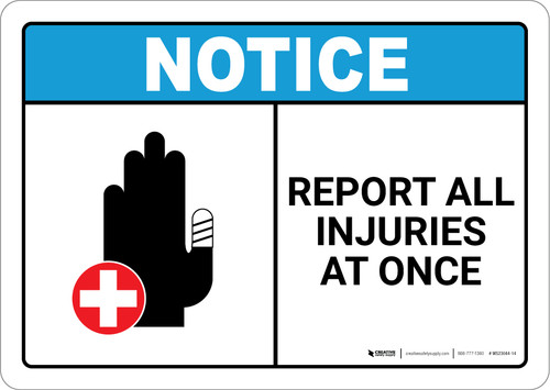 Notice: Report All Injuries At Once - Wall Sign